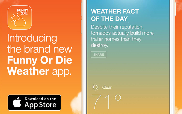 Funny or Die Weather